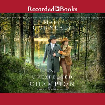 The Unexpected Champion Audiobook, by Mary Connealy