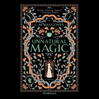 Unnatural Magic Audiobook, by C.M. Waggoner