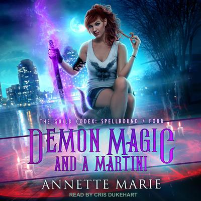 Demon Magic and a Martini Audiobook, by Annette Marie