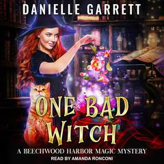 One Bad Witch Audiobook, by Danielle Garrett