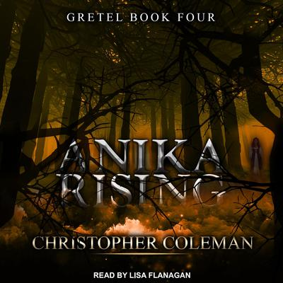 Anika Rising Audiobook, by Christopher Coleman