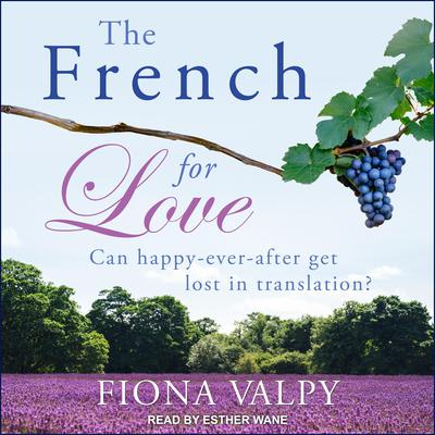 The French for Love Audiobook, by Fiona Valpy