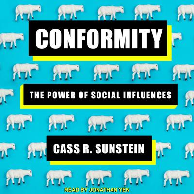 Conformity: The Power of Social Influences Audiobook, by Cass R. Sunstein
