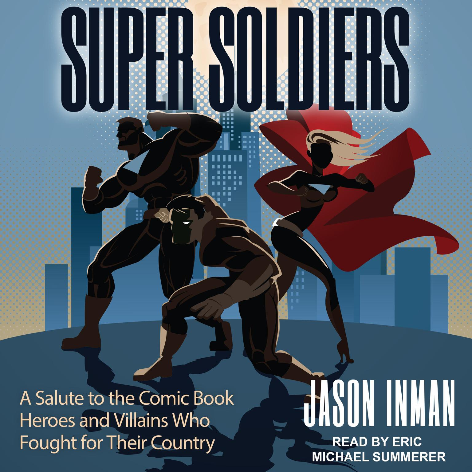 Printable Super Soldiers: A Salute to the Comic Book Heroes and Villains Who Fought for Their Country Audiobook Cover Art