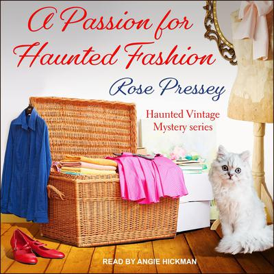 A Passion for Haunted Fashion Audiobook, by Rose Pressey