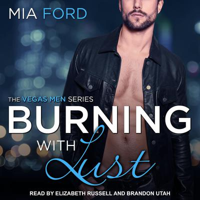 Burning With Lust Audiobook, by Mia Ford