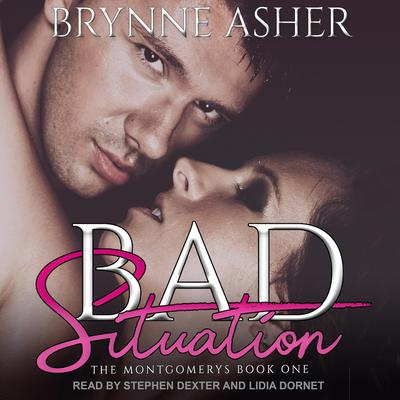 Bad Situation Audiobook, by Brynne Asher