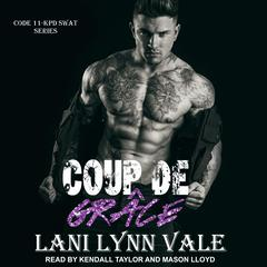 Coup De Grace Audiobook, by Lani Lynn Vale