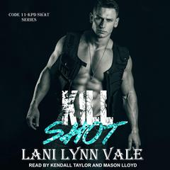 Kill Shot Audiobook, by Lani Lynn Vale