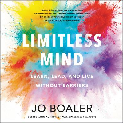 Limitless Mind: Learn, Lead, and Live Without Barriers Audiobook, by Jo Boaler