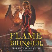 Flamebringer: A Heartstone Novel Audiobook, by Elle Katharine White
