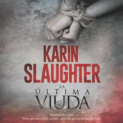 Last Widow, The  última viuda, La (Spanish edition) Audiobook, by Karin Slaughter
