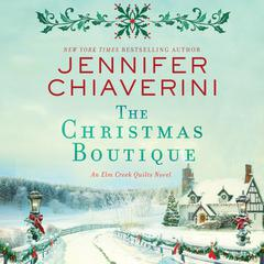 The Christmas Boutique: An Elm Creek Quilts Novel Audiobook, by Jennifer Chiaverini