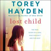 Lost Child: The True Story of a Girl Who Couldn't Ask for Help Audiobook, by Torey Hayden