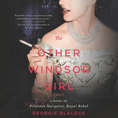 The Other Windsor Girl: A Novel of Princess Margaret, Royal Rebel Audiobook, by Georgie Blalock