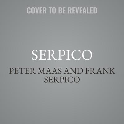 Serpico Audiobook, by Peter Maas