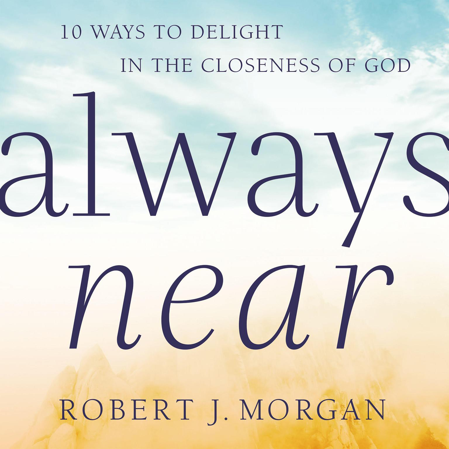 Printable Always Near: 10 Ways to Delight in the Closeness of God Audiobook Cover Art
