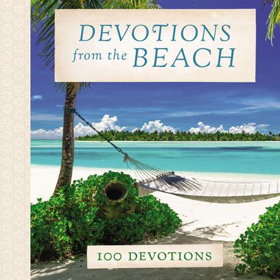 Devotions from the Beach: 100 Devotions Audiobook, by Thomas Nelson