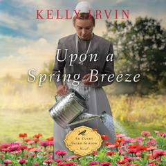 Upon a Spring Breeze Audiobook, by Kelly Irvin