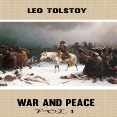 War and Peace Vol. 1 Audiobook, by Leo Tolstoy