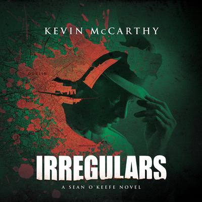 Irregulars: A Sean OKeefe Mystery Audiobook, by Kevin McCarthy
