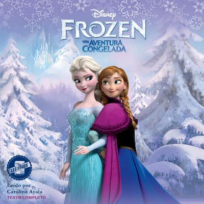Frozen (Spanish Edition): Una Aventura Congelada Audiobook, by Sarah Nathan
