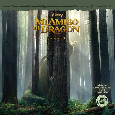 Pete's Dragon (Spanish Edition): La Novela Audiobook, by Disney Press