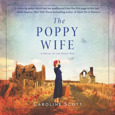 The Poppy Wife: A Novel of the Great War Audiobook, by Caroline Scott