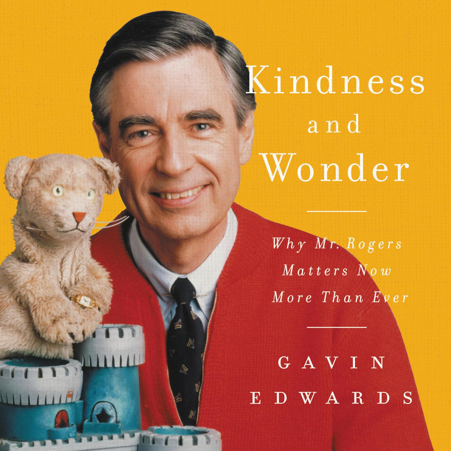 Printable Kindness and Wonder: Why Mister Rogers Matters Now More Than Ever Audiobook Cover Art