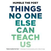 Things No One Else Can Teach Us Audiobook, by Humble the Poet