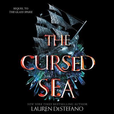 The Cursed Sea Audiobook, by Lauren DeStefano