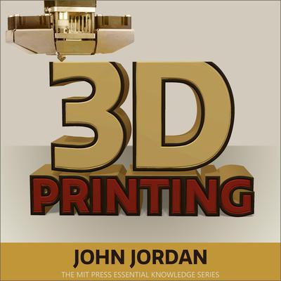 3D Printing Audiobook, by John M. Jordan