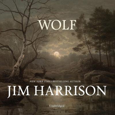 Wolf Audiobook, by Jim Harrison