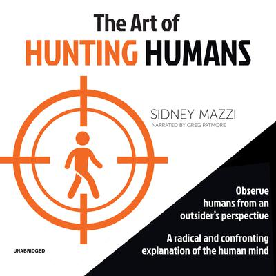 The Art of Hunting Humans Audiobook, by Sidney Mazzi