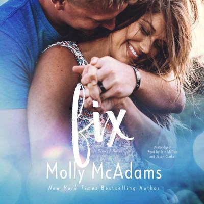 Fix: A Brewed Novel Audiobook, by Molly McAdams