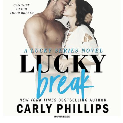 Lucky Break Audiobook, by Carly Phillips