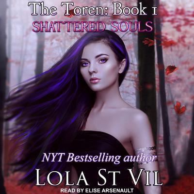 The Toren: Shattered Souls Audiobook, by Lola StVil