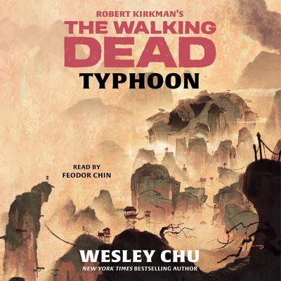Robert Kirkman's The Walking Dead: Typhoon Audiobook, by