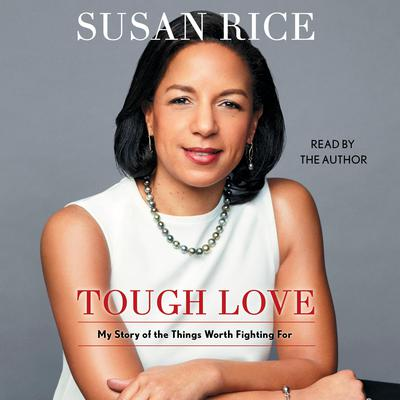 Tough Love: My Story of the Things Worth Fighting For Audiobook, by