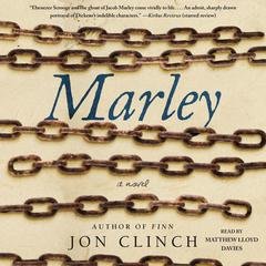 Marley: A Novel Audiobook, by Jon Clinch