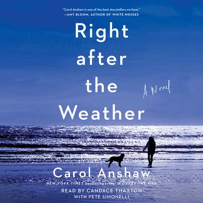 Right after the Weather: A Novel Audiobook, by Carol Anshaw