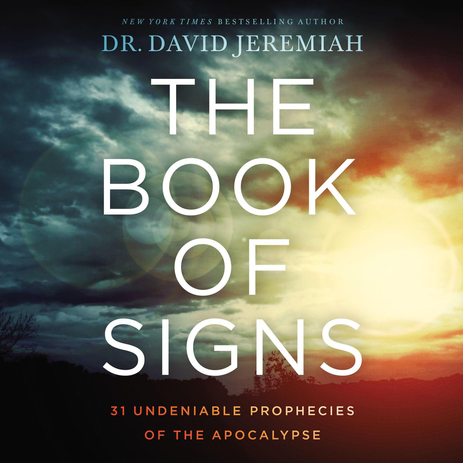 The Book of Signs: 31 Undeniable Prophecies of the Apocalypse Audiobook, by David Jeremiah