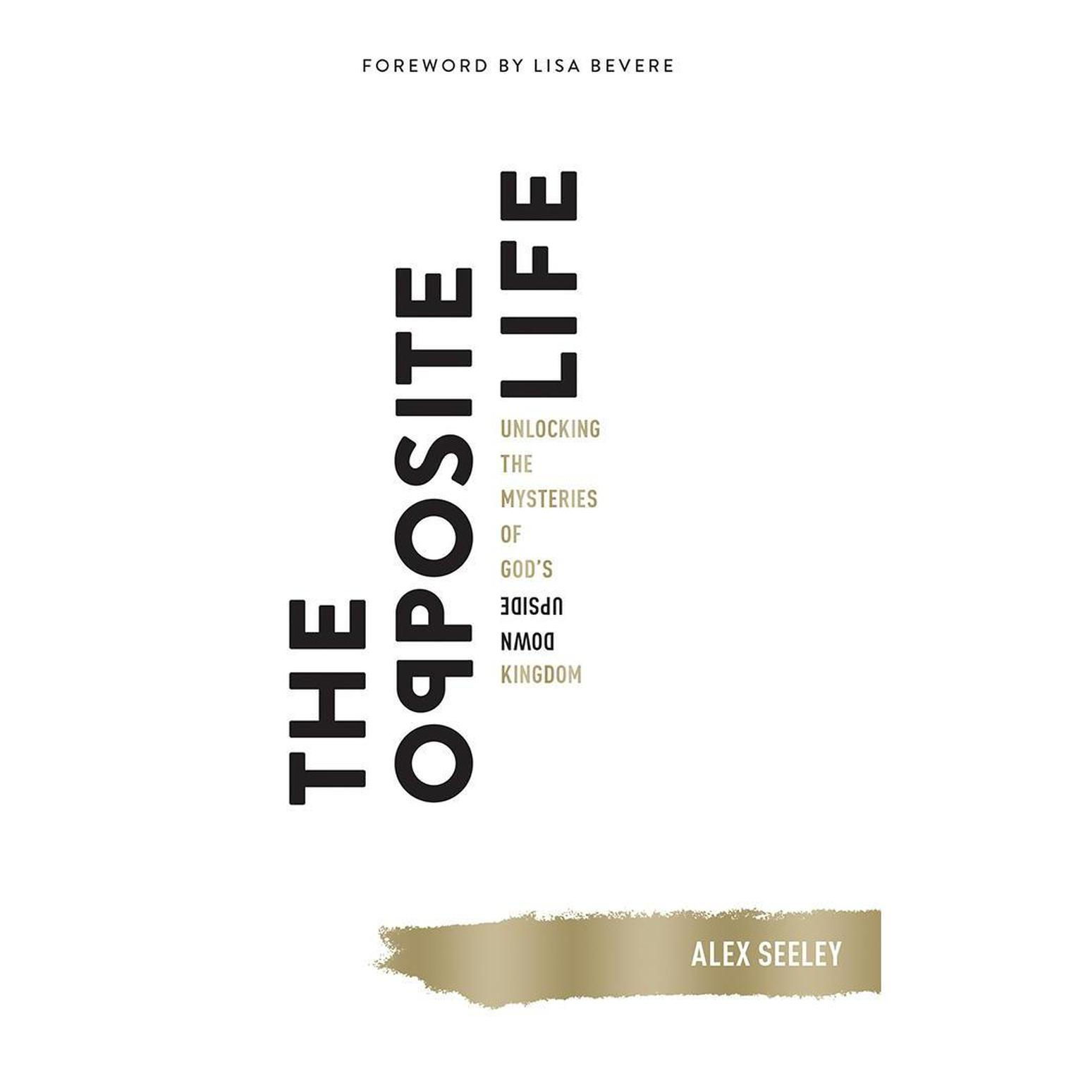 Printable The Opposite Life: Unlocking the Mysteries of God's Upside-Down Kingdom Audiobook Cover Art