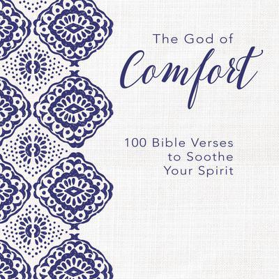 The God of Comfort: 100 Bible Verses to Soothe Your Spirit Audiobook, by Zondervan