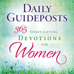 Daily Guideposts 365 Spirit-Lifting Devotions for Women: A Spirit-Lifting Devotional Audiobook, by Guideposts