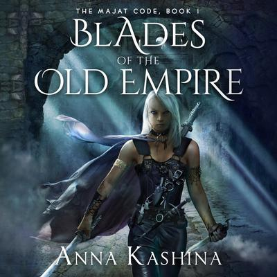 Blades of the Old Empire Audiobook, by Anna Kashina