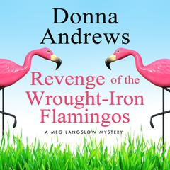 Revenge of the Wrought-Iron Flamingos Audiobook, by Donna Andrews