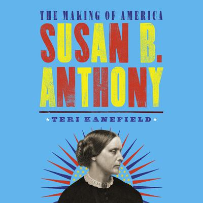 Susan B. Anthony Audiobook, by Teri Kanefield