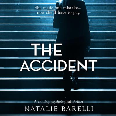 The Accident: A Chilling Psychological Thriller Audiobook, by Natalie Barelli