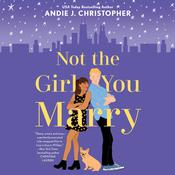 Not the Girl You Marry Audiobook, by Andie J. Christopher